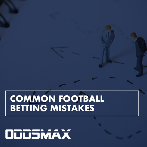 Common Football Betting Mistakes