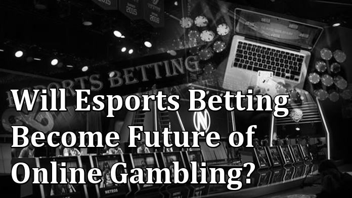 Will Esports Betting Become the Near Future of Online Gambling?